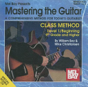 Mastering the Guitar: Class Method Level 1/Beginning 9th Grade & Higher Education