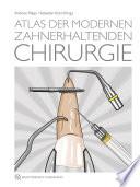 Atlas der modernen zahnerhaltenden Chirurgie