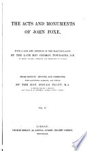 The Acts And Monuments Of John Foxe With A Life And Defence Of The Martyrologist