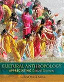 Cultural Anthropology  Appreciating Cultural Diversity Book