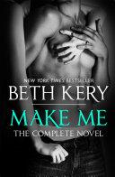 Make Me  Complete Novel