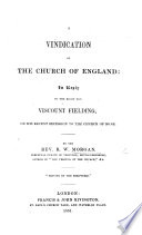 Vindication of the Church of England  in Reply to the Viscount Fielding  on His Recent Secession to the Church of Rome