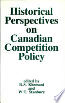 Historical Perspectives On Canadian Competition Policy