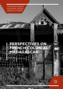 Perspectives on French Colonial Madagascar