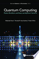 Quantum Computing: Physics, Blockchains, And Deep Learning Smart Networks