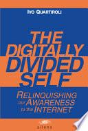 The Digitally Divided Self Book PDF