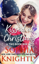 Kissed At Christmas A Two Book Box Set