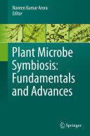 Plant Microbe Symbiosis  Fundamentals and Advances