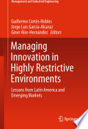 Managing Innovation in Highly Restrictive Environments