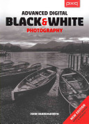 Advanced Digital Black   White Photography Book