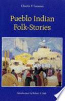 Pueblo Indian Folk stories