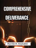 Comprehensive Deliverance