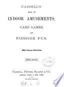 Cassell s book of in door amusements  card games and fireside fun