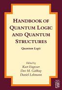 Handbook of Quantum Logic and Quantum Structures  Quantum Logic