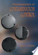 Fundamentals of Contamination Control