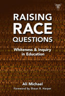 Raising Race Questions: Whiteness and Inquiry in Education - Seite 137