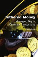 Tethered Money