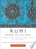 Rumi  Bridge to the Soul