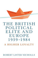 The British Political Elite and Europe  1959 1984 Book