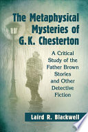The Metaphysical Mysteries of G K  Chesterton Book