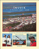 Inuvik: A History, 1958-2008
