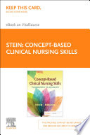 """Concept-Based Clinical Nursing Skills E-Book: Fundamental to Advanced"" by Loren Stein, Connie J Hollen"