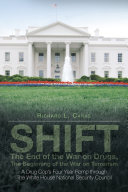 SHIFT - The End of the War on Drugs, The Beginning of the War on Terrorism [Pdf/ePub] eBook