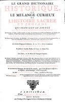 Le Grand Dictionaire Historique, Ou Le Melange Curieux De L'Histoire Sacree Et Profane Qui Contient En Abrege Les Vies Et Les Actions Remarquables ... Huitieme Edition