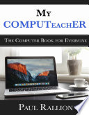 My Computeacher The Computer Book For Everyone