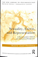 Sexuality, excess, and representation: a psychoanalytic clinical and theoretical perspective