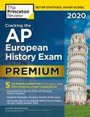 Cracking the AP European History Exam 2020, Premium Edition