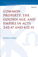 Pdf Common Property, the Golden Age, and Empire in Acts 2:42-47 and 4:32-35 Telecharger