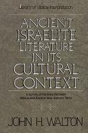 Ancient Israelite Literature in Its Cultural Context