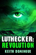 Luthecker: Revolution [Pdf/ePub] eBook