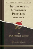 History of the Norwegian People in America (Classic Reprint)