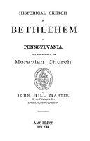 Historical Sketch of Bethlehem in Pennsylvania