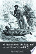 The Monsters of the Deep, and Curiosities of Ocean Life