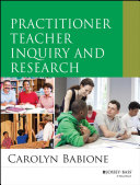 Practitioner Teacher Inquiry and Research