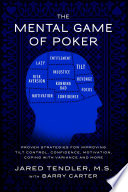 """The Mental Game of Poker: Proven Strategies for Improving Tilt Control, Confidence, Motivation, Coping with Variance, and More"" by Jared Tendler, Barry Carter"