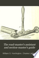 The Road master s Assistant and Section master s Guide Book