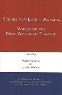 Scenes for Latinx actors: voices of the new American theatre