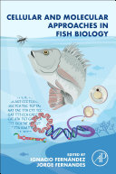 Cellular and Molecular Approaches in Fish Biology Book