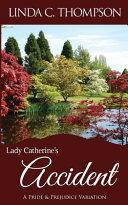 Lady Catherine s Accident