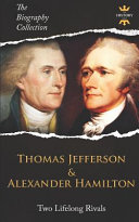 Thomas Jefferson & Alexander Hamilton