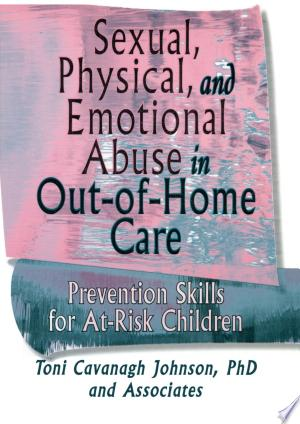 Free Download Sexual, Physical, and Emotional Abuse in Out-of-Home Care PDF - Writers Club