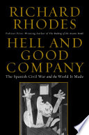 Hell and good company : the Spanish Civil War and the world it made / Richard Rhodes.