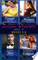 Modern Romance April 2017 Books 5 8 The Secret Heir Of Alazar Crowned For The Drakon Legacy His Mistress With Two Secrets The Argentinian S Virgin Conquest Mills Boon E Book Collections