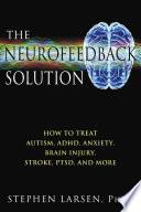The Neurofeedback Solution Book