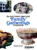 The Southern Heritage Family Gatherings Cookbook Book PDF