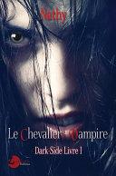 Dark-Side, le Chevalier-Vampire, Livre 1 ebook